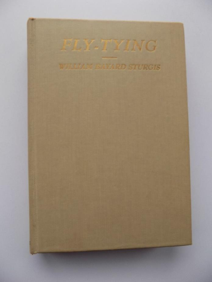 Vintage 1940 Fly-Tying by William Bayard Sturgis 1st Edition Illustrated
