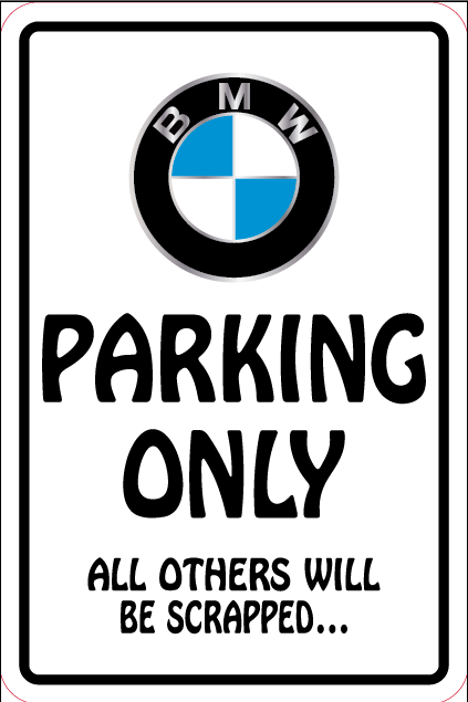 BMW PARKING SIGN