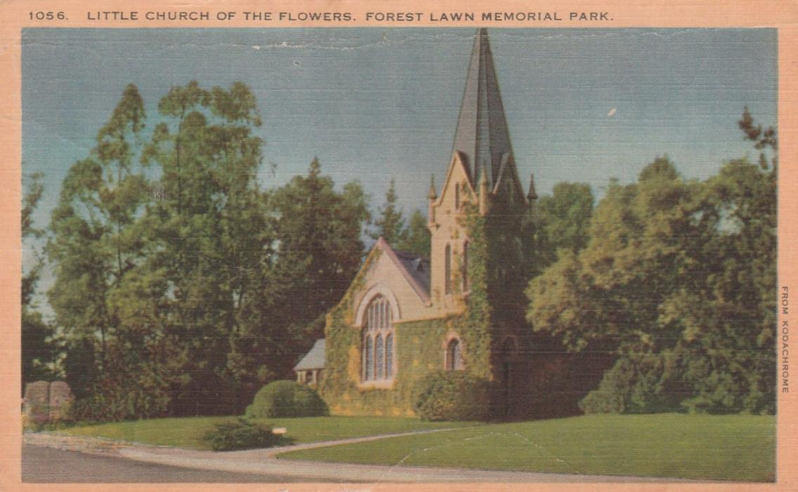 LITTLE CHURCH OF FLOWERS, FOREST LAWN MEMORIAL PARK  POSTCARD (4A)