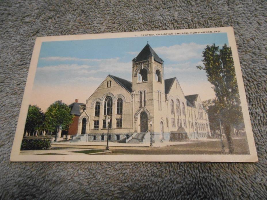 POST CARD - ( C )  CENTRAL CHRISTIAN CHURCH - HUNTINGTON, IND