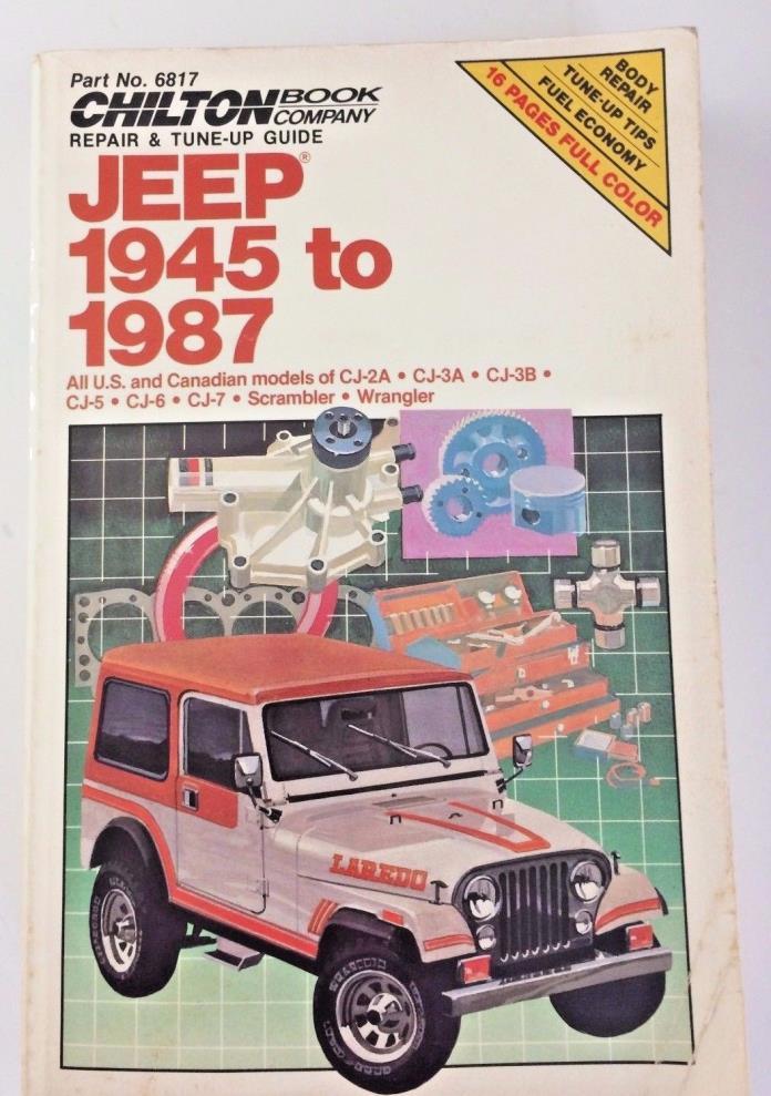 Chilton Jeep 1945 to 1987 Repair Manual - Part No.6817 - CJ, Scrambler, Wrangler