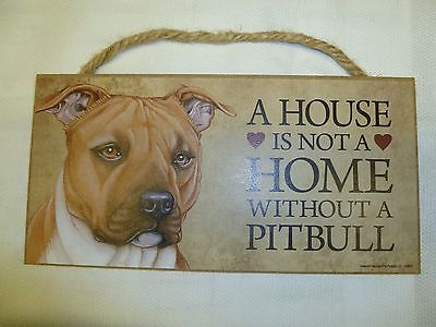 A House is Not a Home Without a Pitbull -  Dog Sign Factory Fresh