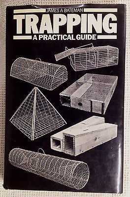 Animal Trapping: A Practical Guide of Traps and Methods by James A Bateman