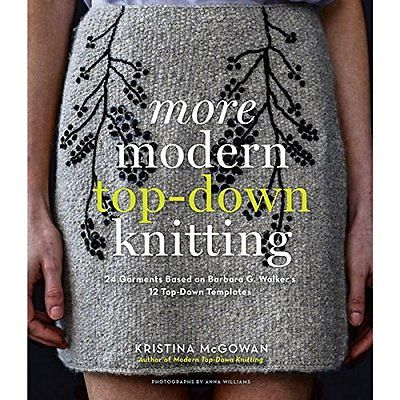 More Modern Top-Down Knitting: 24 Garments Based on Barbara G. Walker's 12