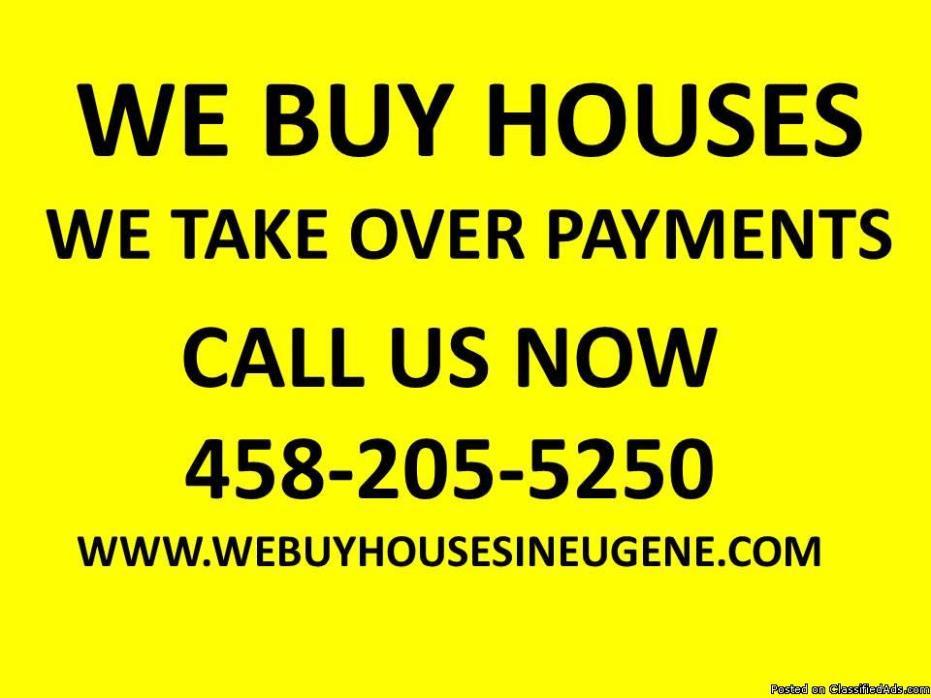 WE BUY HOUSES Eugene and Springfeild Lane county, Oregon