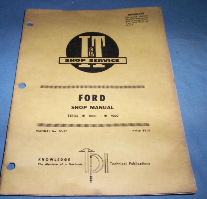 I&T Shop Service Manual No.FO-27 for Ford Series 8000 and 9000 Tractors