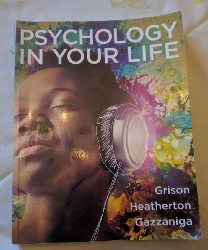 Psychology in Your Life by Sarah Grison, Michael Gazzaniga and Todd Heatherton ?