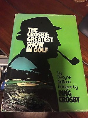 Bing Crosby 2x signed Greatest Show in Golf Book 1st Edition Pebble Beach Pro Am