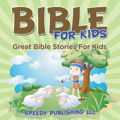 Bible for Kids: Great Bible Stories for Kids