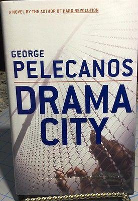 DRAMA CITY by GEORGE PELECANOS **SIGNED** 1st/1st