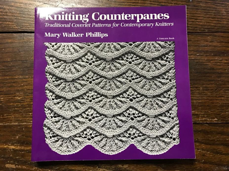 1989/1990 Knitting Counterpanes Book Mary Walker Phillips 179 pgs illustrated PB
