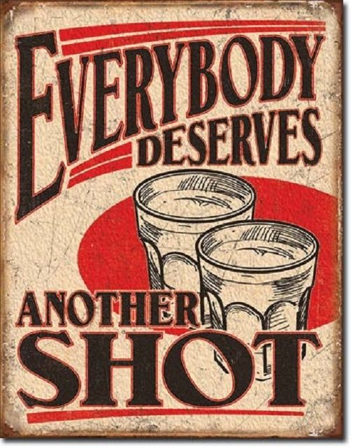 Everybody Deserves Another Shot Retro Funny Humor Wall Bar Decor Metal Tin Sign