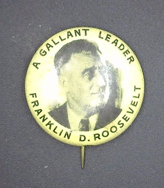 1940's A Gallant Leader Franklin D. Roosevelt Campaign Button