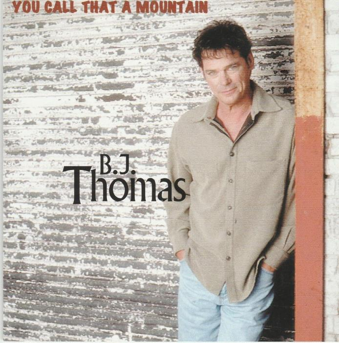 B.J. Thomas - You Call That A Mountain  CD