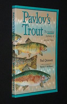Pavlov's Trout: The Incompleat Psychology of Everyday Fishing - Paul Quinnet