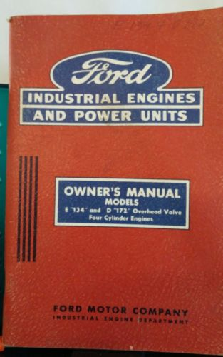 Ford E134 D172 Industrial Engines & Power Units Owners Operators Manual 4 Cyl