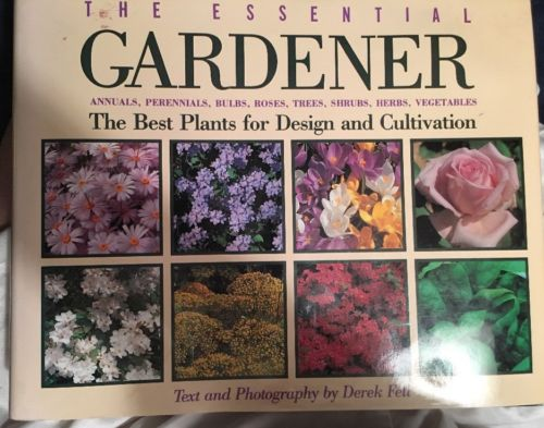 The Essential Gardener Design And Cultivation By Derek Fell