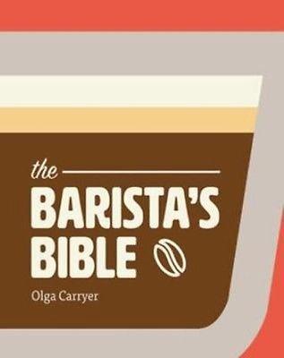 Barista's Bible by Olga Carryer Hardcover Book (English)