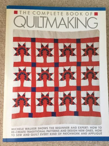 THE COMPLETE BOOK OF QUILTMAKING Michele Walker Paperback 1985 Book EUC