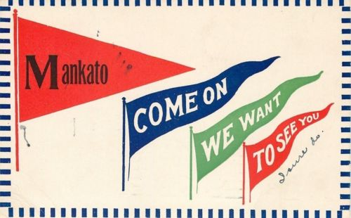 Mankato Minnesota~Pennants: Come On~We Want~To See You~1913 Postcard