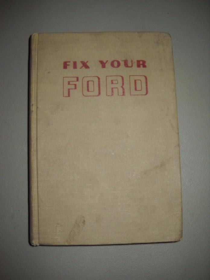 Fix Your Ford V8's 6's 1974 - 1963 Bill Tolboldt Copyright 1974 Car Repair Book