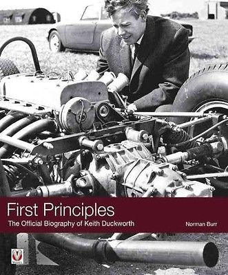 First Principles: The Official Biography of Keith Duckworth OBE by Norman Burr H