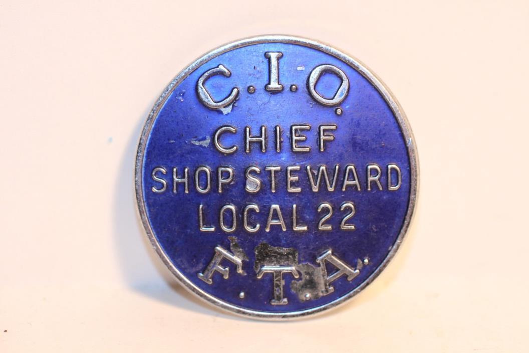 Vintage C.I.O F.T.A  Union Chief Shop Steward Badge Local 22