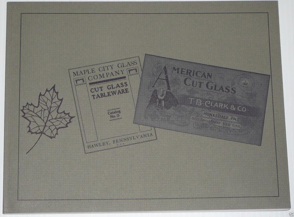 Maple City Co. and T B Clark Cut Glass Co. catalog engraved American  ABCG