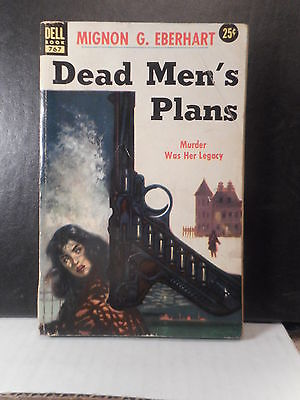 Mystery  Dell # 767  Dead Men's Plans  Mignon G. Eberhart  (1954)  322TB.