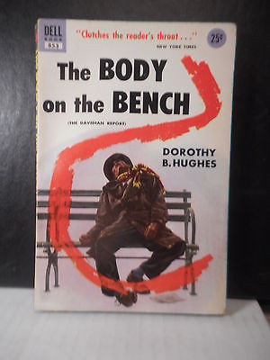 Mystery  Dell # 853  The Body On The Bench  Dorothy B. Hughes  (1955)  322TB.