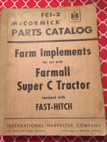 FCI-2 McCormick Parts Catalog For Implements Used On Farmall Super C Tractors