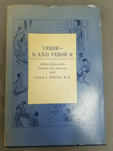 1972 VERSE AND VERSE Signed Hardcover Book by Park J. White MD Autographed