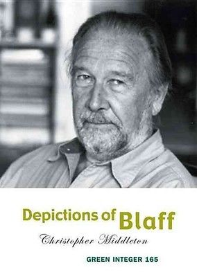 Depictions of Blaff by Christopher Middleton Paperback Book (English)