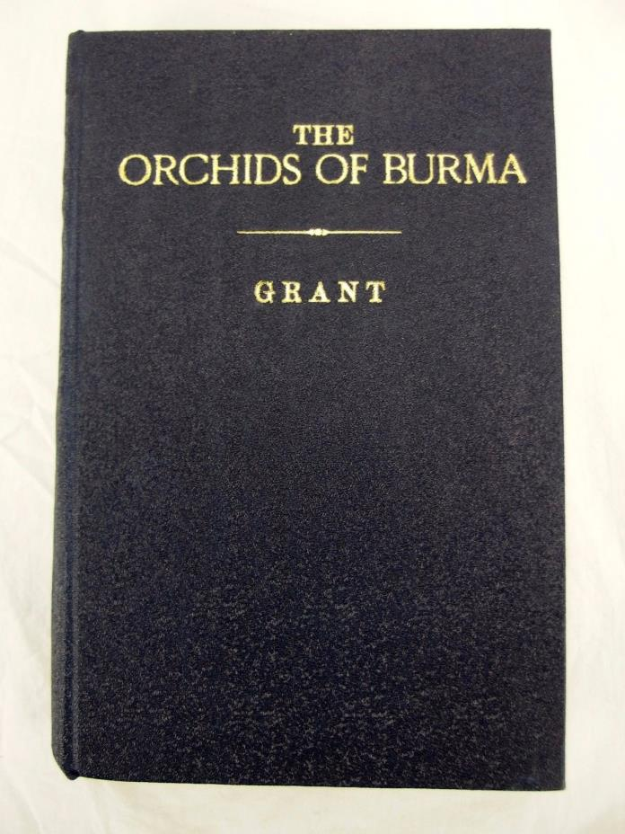 The Orchids of Burma Including the Andaman Islands by Captain Bartle Grant