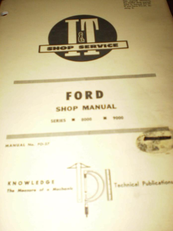 Ford 8000, 9000 Tractors I&T Shop Service Manual 1971