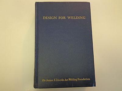 Design for Welding 1948 James F Lincoln Arc Welding Foundation