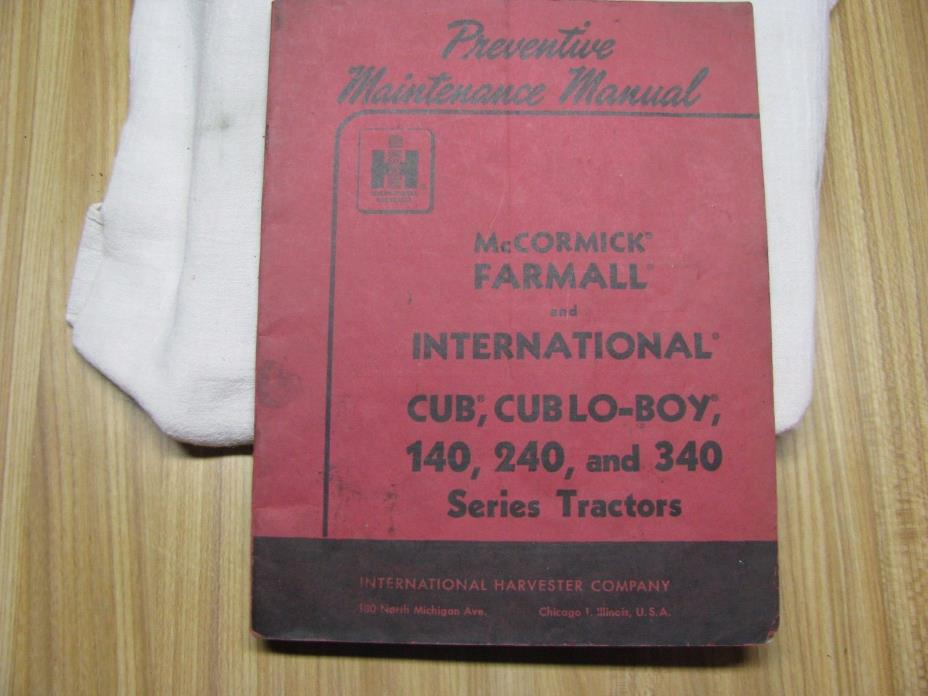 MCCORMICK FARMALL & IH CUB, CUBLO-BOY, 140, 240 & 340 TRACTORS MAINT MANUAL
