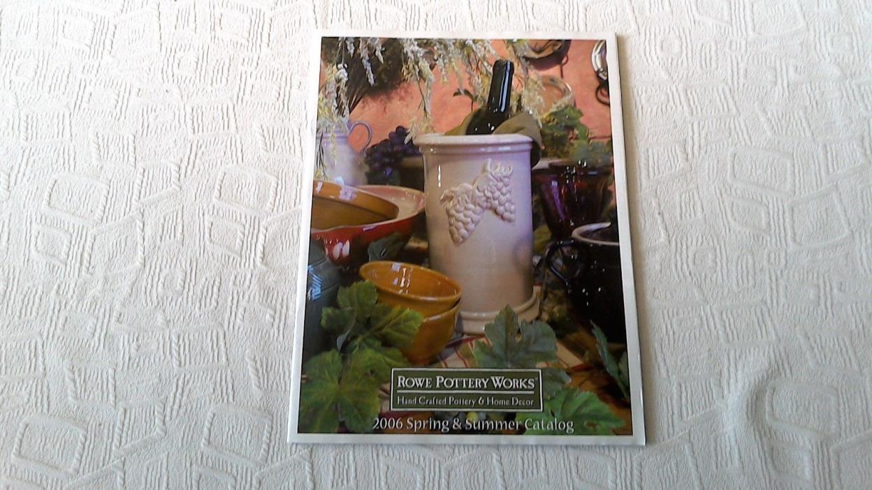 ROWE POTTERY WORKS 2006 SPRING AND SUMMER CATALOG