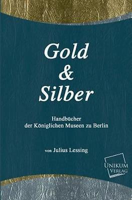 Gold Und Silber by Lessing, Julius 9783845701523