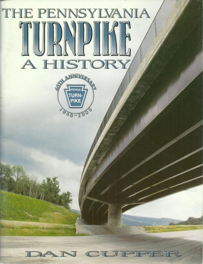 THE PENNSYLVANIA TURNPIKE: A HISTORY