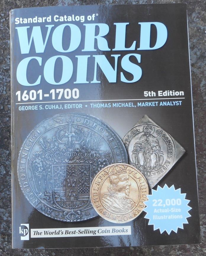 Standard Catalog of World Coins 1601-1700 5th Edition by George S Cuhaj