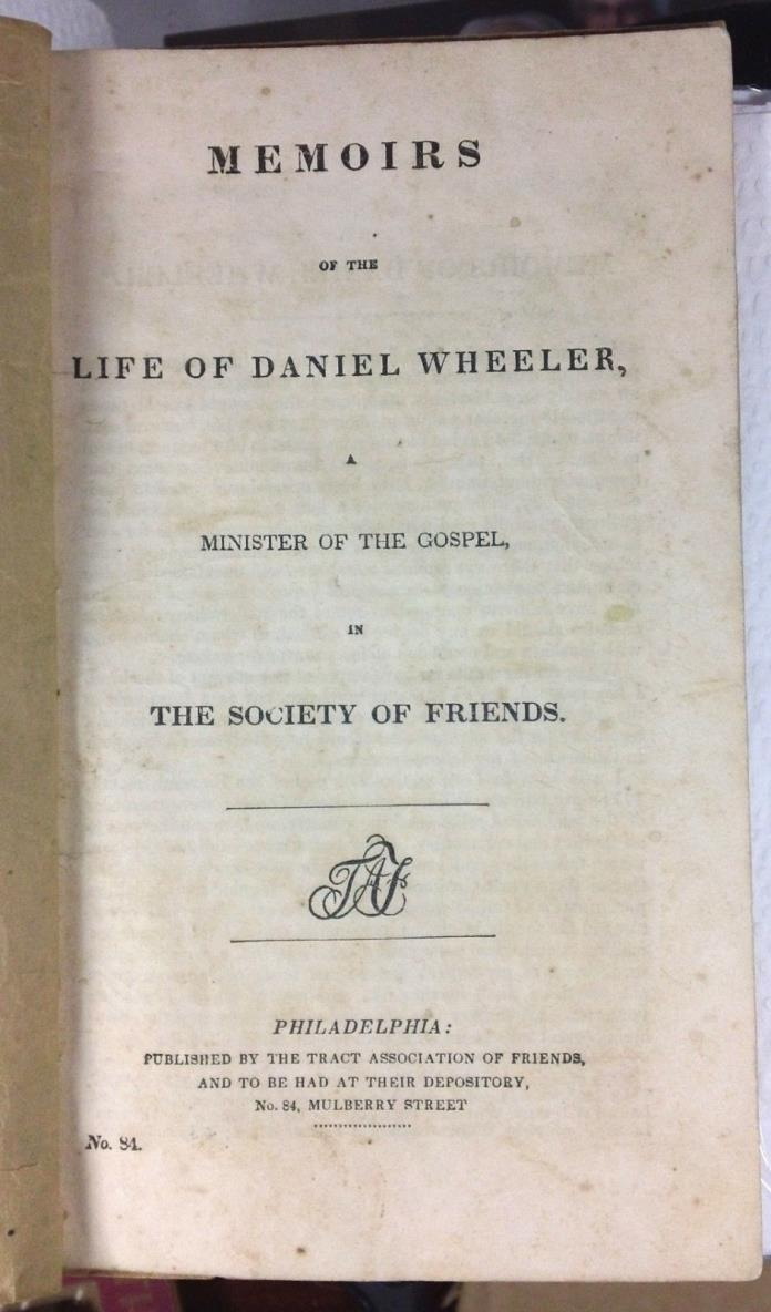 Rare 1840's Memoirs of the life of Daniel Wheeler - Quaker T. A. of Friends