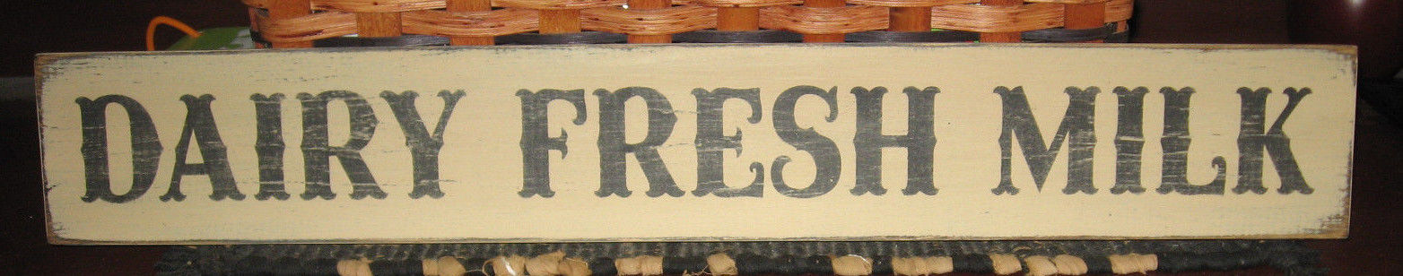 PRIMITIVE  COUNTRY DAIRY FRESH MILK  SIGN ~antique white