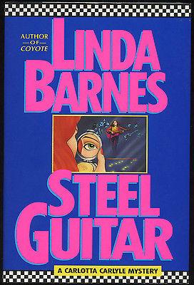 Fiction: STEEL GUITAR byLinda Barnes. 1991. Signed 1st edition.