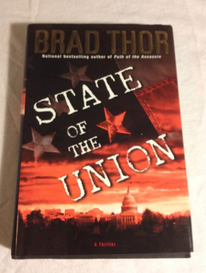 State of the Union No. 3 by Brad Thor (2004, Hardcover, Very Good, 1st, 1st)