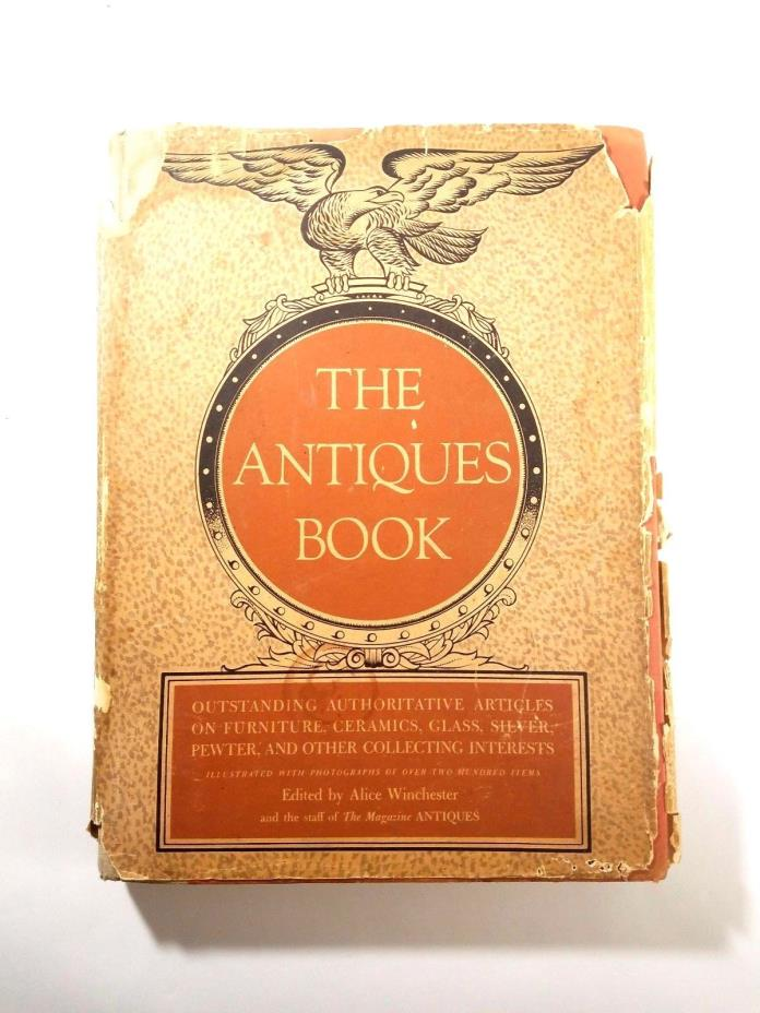 The Antiques Book Edited by Alice Winchester - A Collectors Guide to Antiques