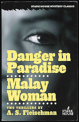 Fiction: DANGER IN PARADISE&MALAY WOMAN by A S Fleischman. 2010.
