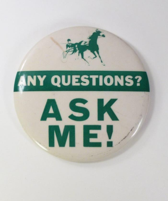HARNESS RACING large PINBACK vintage ASK ME Trotter RACE TRACK Horse Racing