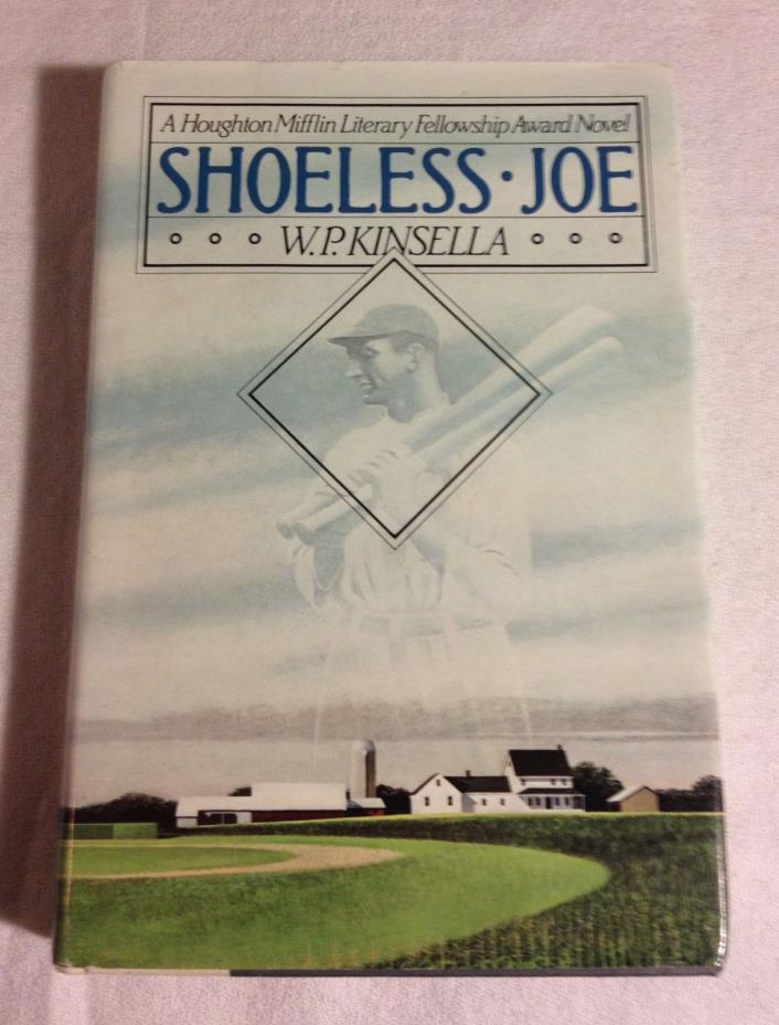 Shoeless Joe by W. P. Kinsella (1982, Very Good Hardcover, 1st/1st)