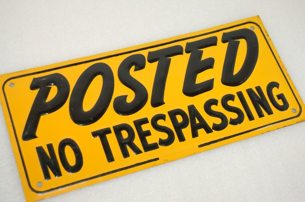 Vintage Yellow & Black Posted No Trespassing Tin Sign Raised Embossed Lettering